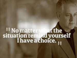You always have a choice quote.