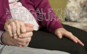 Medical Ethics and Insurance