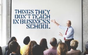 Things they don't teach in business school