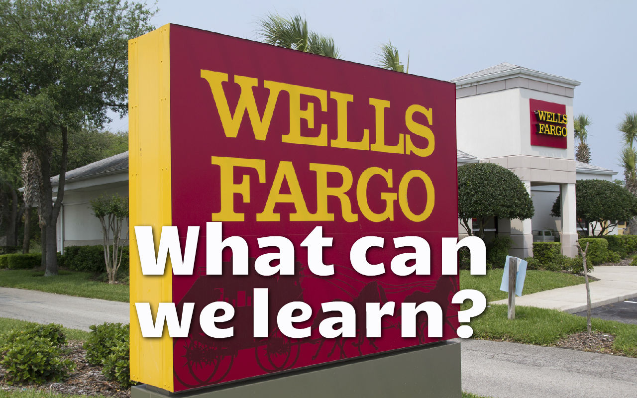 Wells Fargo's Ethics: What Can We Learn?