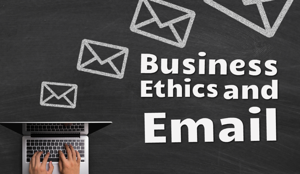 Business Ethics and Email
