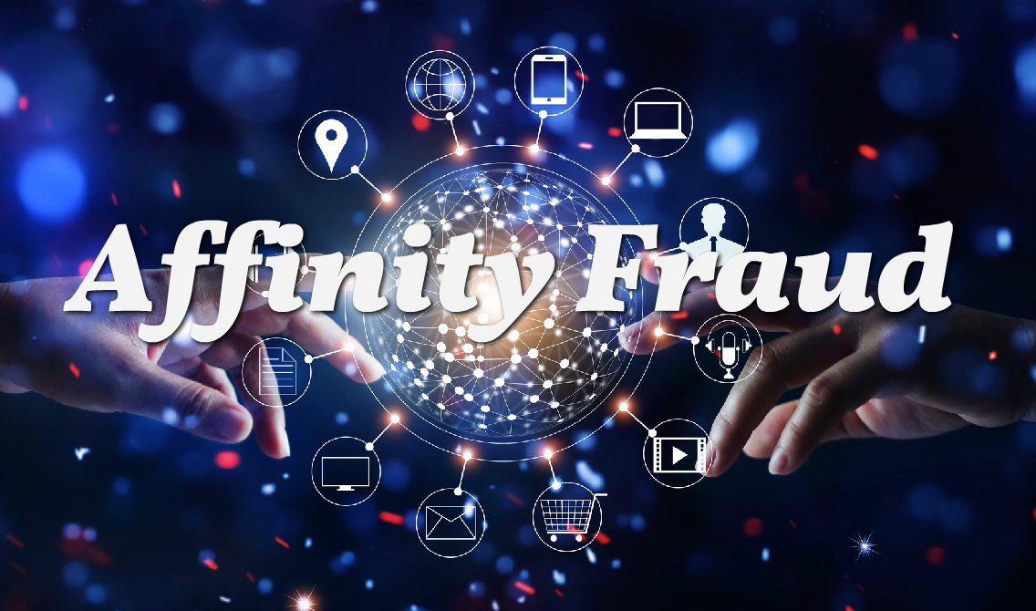 Affinity Fraud – The New-Found Friend Who Wants Your Money