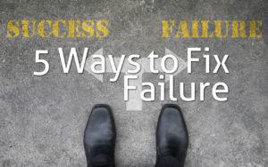 5 Ways to Fix Failure