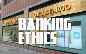 banking-ethics-wells-fargo