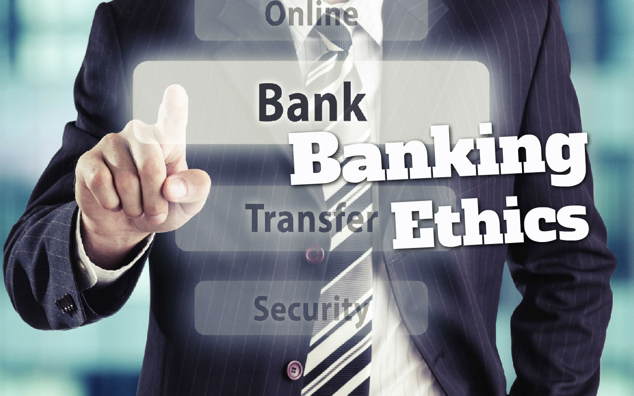 ethics in banking Although there has been a growing interest in business ethics with courses offered as an integral part of most mba degrees banking business.