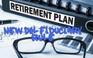 New DOL Fiduciary Rule