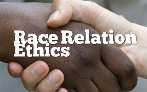 Race Relation Ethics