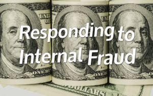 Responding to Internal Fraud